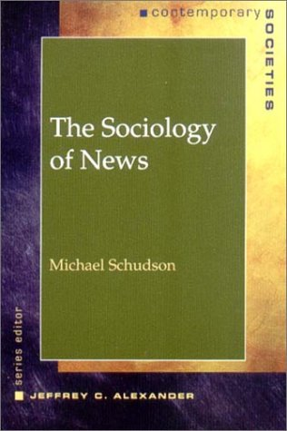 9780393975130: The Sociology of News (Contemporary Societies Series) (Contemporary Sociology)