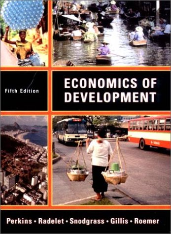 Economics of Development, Fifth Edition: Malcolm Gillis, Steven