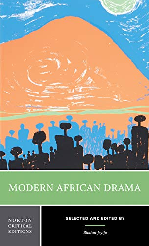 9780393975291: Modern African Drama (Norton Critical Editions)