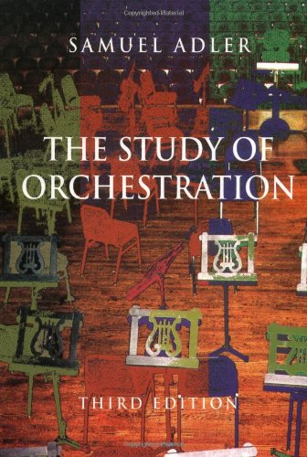 The Study of Orchestration (Third Edition): Adler, Samuel