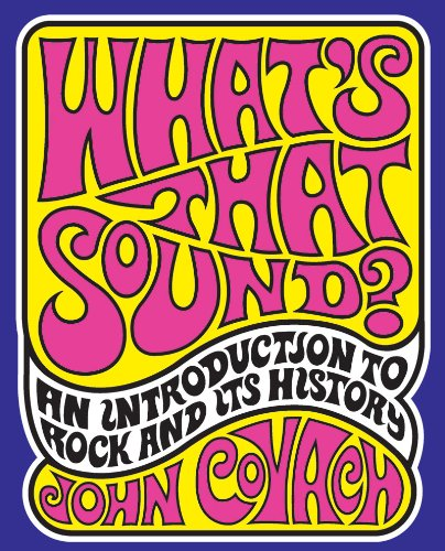 9780393975758: What's That Sound?: An Introduction to Rock and Its History