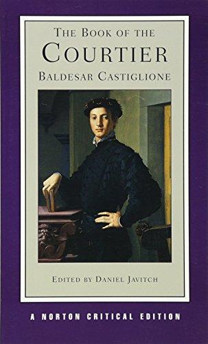 The Book of the Courtier (Norton Critical Editions) (0393976068) by Baldesar Castiglione