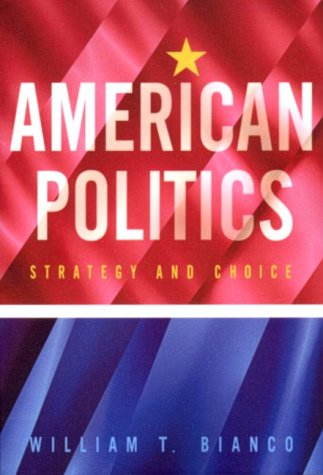 9780393976106: American Politics: Strategy and Choice
