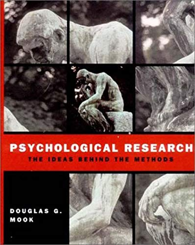 Psychological Research: The Ideas Behind the Methods: Douglas G. Mook