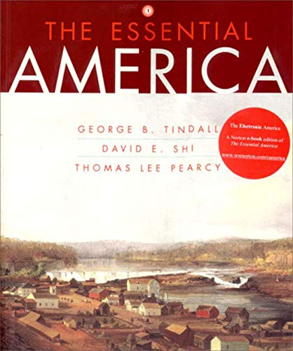 The Essential America: A Narrative History (Volume: George Brown Tindall,