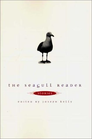 The Seagull Reader: Stories: Kelly, Joseph (Editor)