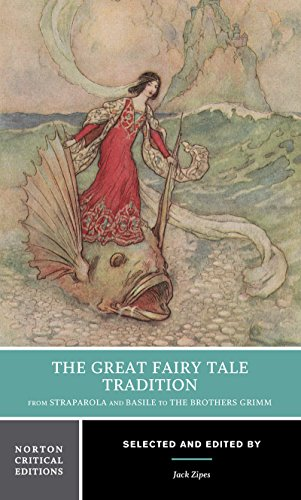 9780393976366: The Great Fairy Tale Tradition: From Straparola and Basile to the Brothers Grimm (Norton Critical Editions)