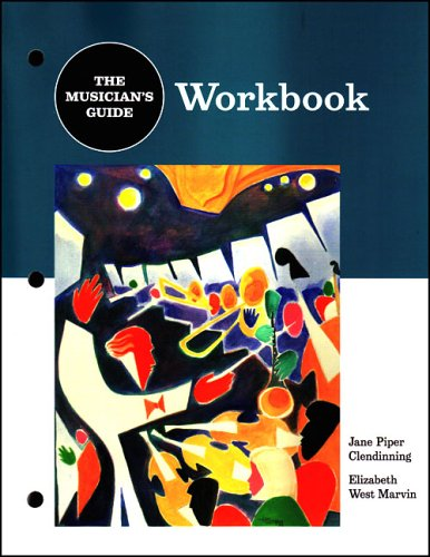The Musician's Guide Workbook: Clendinning, Jane Piper;