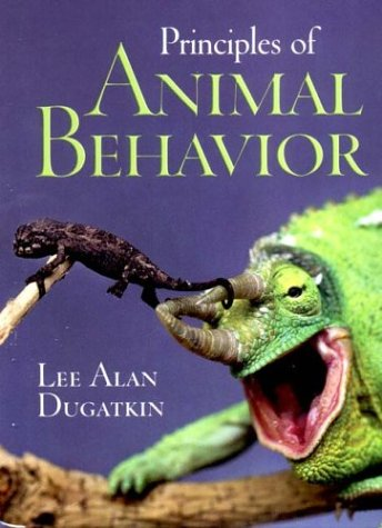 Principles of Animal Behavior: Dugatkin, Lee Alan