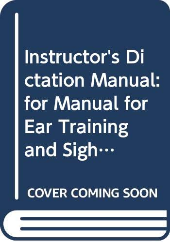 9780393976687: Instructor's Dictation Manual: for Manual for Ear Training and Sight Singing: Instructor's Diction Manual