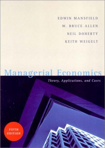 Managerial Economics (5th Edition): W. Bruce Allen,
