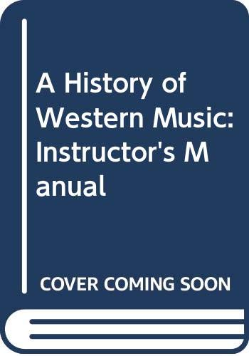 9780393976809: Instructor's Manual for A History of Western Music, 6th Edition