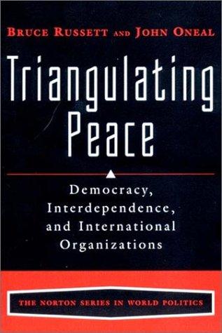 9780393976847: Triangulating Peace: Democracy, Interdependence, and International Organizations (The Norton Series in World Politics)