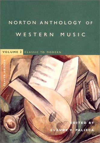 9780393976915: The Norton Anthology of Western Music, Vol. 2: Classic to Modern, 4th Edition