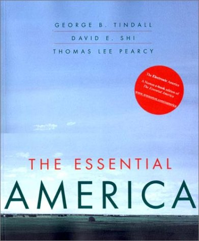 The Essential America (Vol. One-Volume) (0393976998) by David E. Shi; George Brown Tindall; Thomas Lee Pearcy