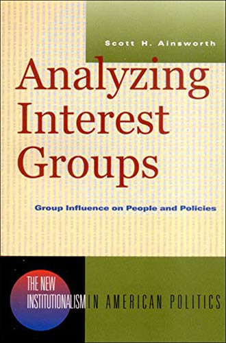 Analyzing Interest Groups : Group Influence on: Scott H. Ainsworth