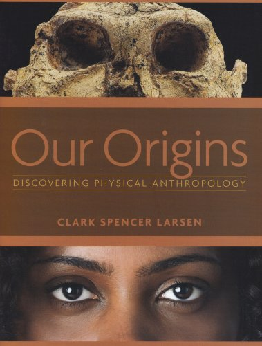 9780393977370: Our Origins: Discovering Physical Anthropology