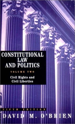 Constitutional Law and Politics, Volume 2: Civil: David M. O'Brien
