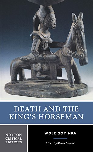 Death and the King\'s Horseman (Norton Critical: Wole Soyinka