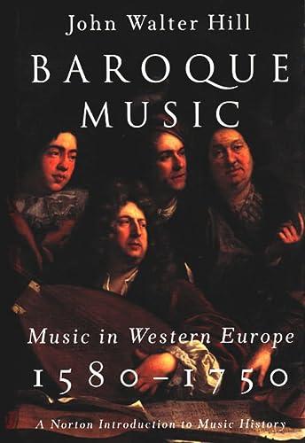 Baroque Music: Music in Western Europe, 1580-1750: Hill, John Walter
