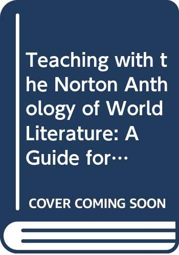 9780393978117: Teaching with the Norton Anthology of World Literature: A Guide for Instructors