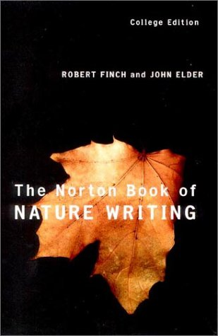 Norton Book of Nature Writing: Robert Finch; John