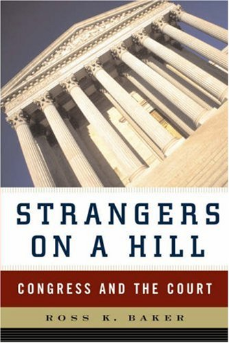 9780393978568: Strangers on a Hill: Congress and the Court