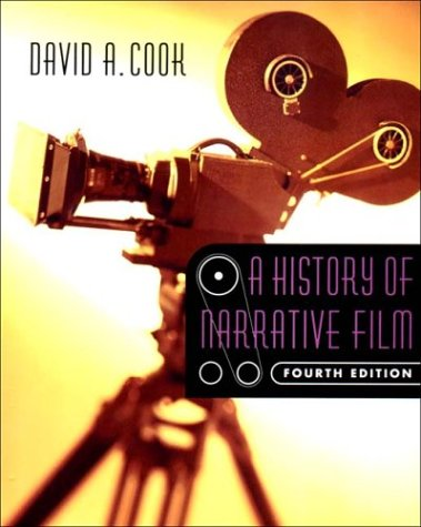 History Of Narrative Film 4th Edition: David A Cook