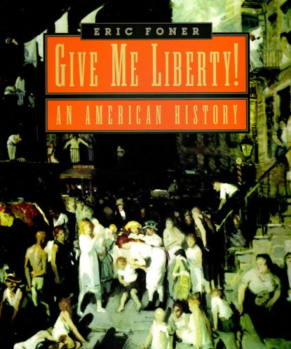 9780393978728: Give Me Liberty: An American History (v. 1)
