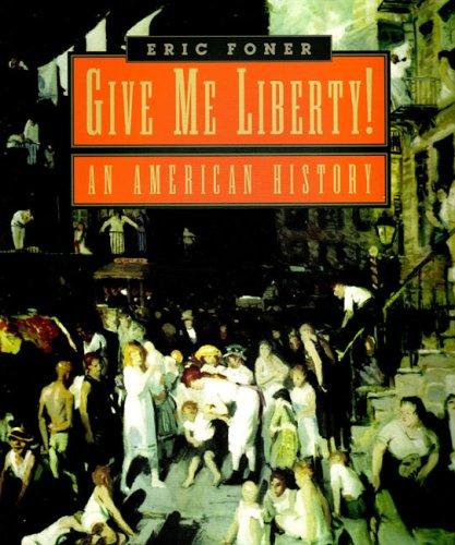 9780393978728: Give Me Liberty: An American History (v. 1)