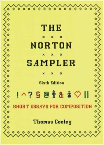 9780393978827: The Norton Sampler: Short Essays for Composition (Sixth Edition)