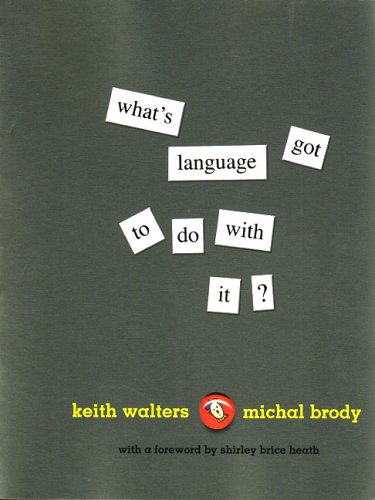 What's Language Got to Do with It?: Walters, Keith; Brody,