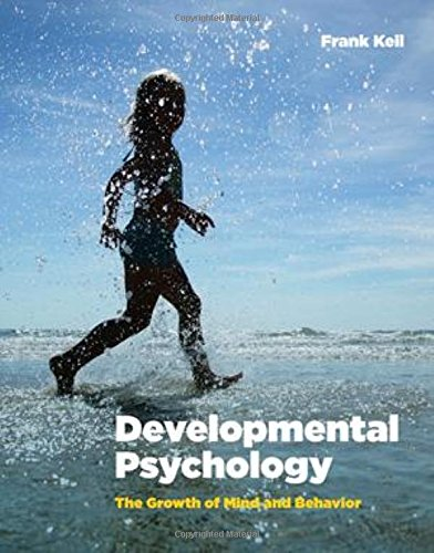 9780393978858: Developmental Psychology: The Growth of Mind and Behavior