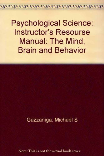 Psychological Science: The Mind, Brain and Behavior: Instructor's Resourse Manual: Michael S. ...