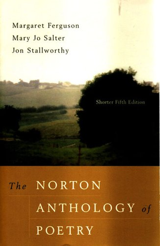 The Norton Anthology of Poetry (Shorter Fifth Edition): Margaret Ferguson, Mary Jo Salter, and Jon ...