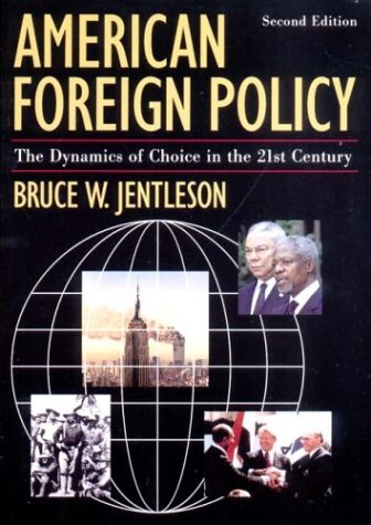 9780393979343: American Foreign Policy: The Dynamics of Choice in the 21st Century