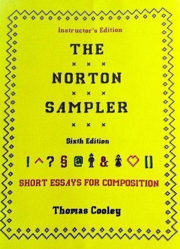 The Norton Sampler: Short Essays for Composition: Thomas Cooley