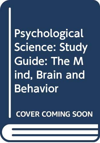 9780393979541: Psychological Science: Study Guide: The Mind, Brain and Behavior