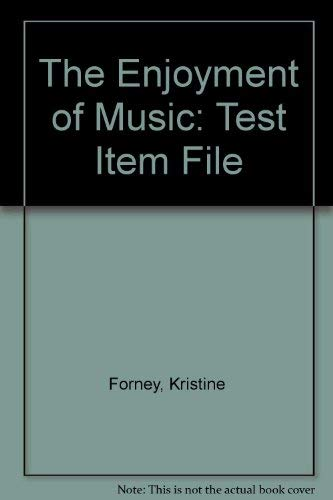 Test-Item File for the Enjoyment of Music: Other Contributor-Richard Birkemeier