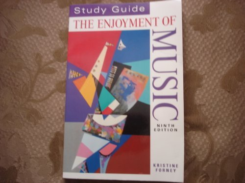 Study Guide for Enjoyment of Music 9TH Edition: Forney, Kristine