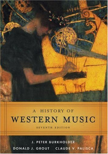 A History of Western Music: Donald J. Grout,