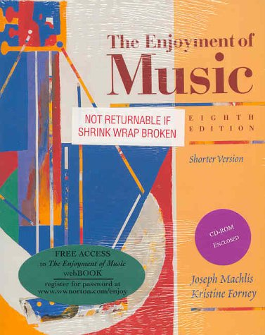 The Enjoyment of Music: An Introduction to: Joseph MacHlis