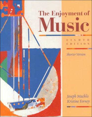 Enjoyment of Music: Machlis, Joseph, Forney,