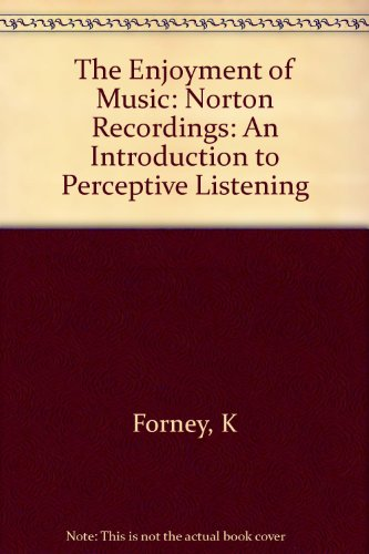 Norton Recordings to Accompany the Norton Scores and the Enjoyment of      Music: Shorter Version (039399189X) by MacHlis, Joseph