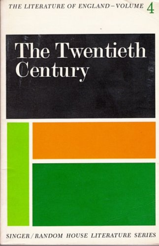 The Twentieth Century (The Literature of England, Volume 4)