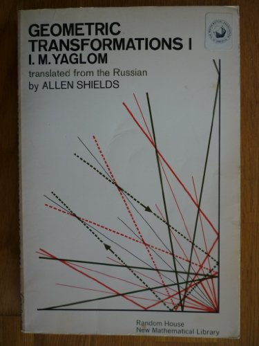 Geometric Transformations 1 (New Mathematical Library, No. 8): Yaglom, I.M.