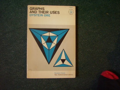 Graphs and their uses (New mathematical library): Ore, Øystein