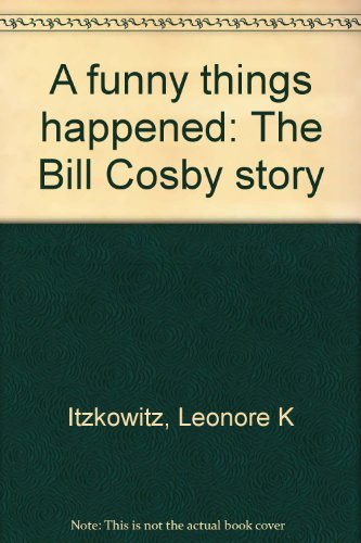 A funny things happened: The Bill Cosby story: Itzkowitz, Leonore K