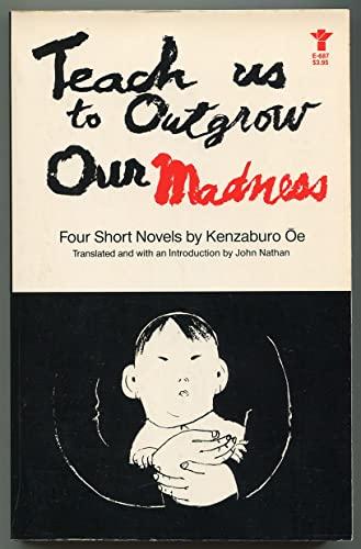 9780394170022: Teach Us to Outgrow Our Madness: Four Short Novels