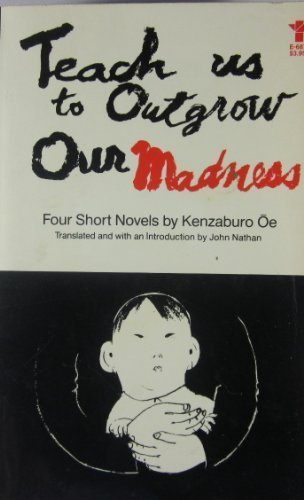 9780394170022: Teach Us to Outgrow Our Madness: Four Short Novels (English and Japanese Edition)